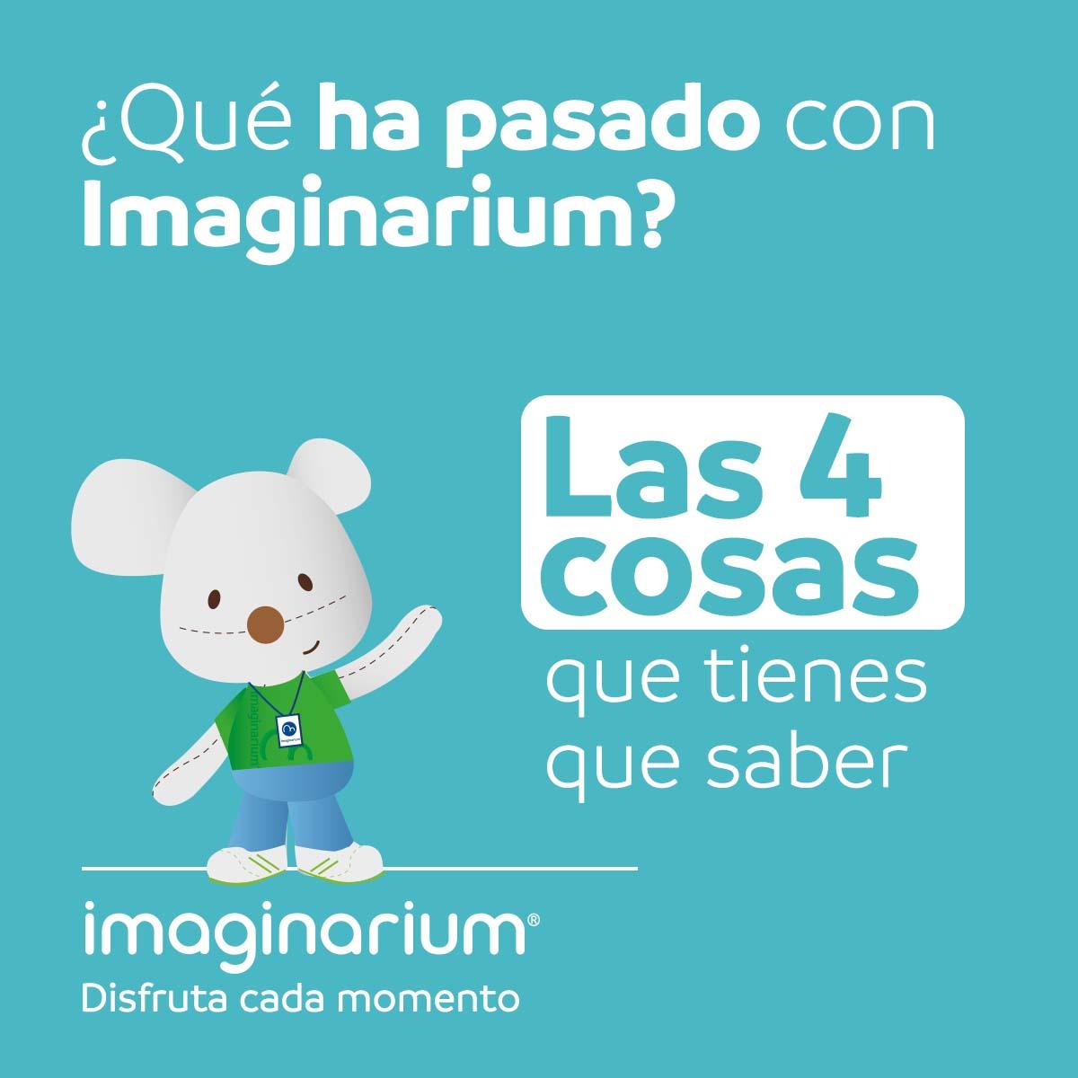 Qué pasó con imaginarium las 4 cosas que tienes que sabes